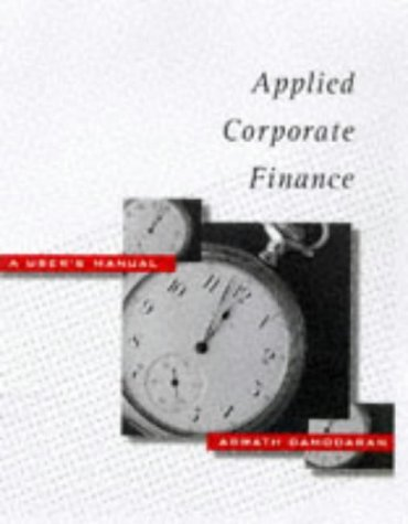 Applied Corporate Finance: A User's Manual by Aswath Damodaran (1998-06-17)