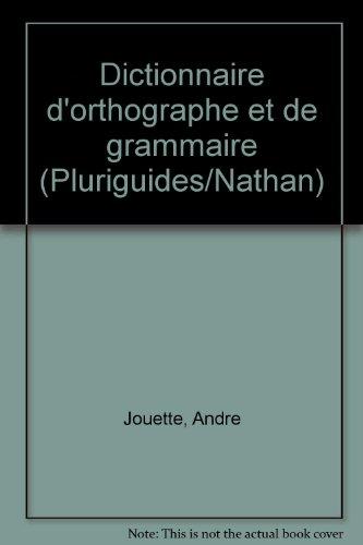 Dictionnaire d'orthographe et de grammaire