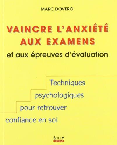 Vaincre l'anxiété aux examens