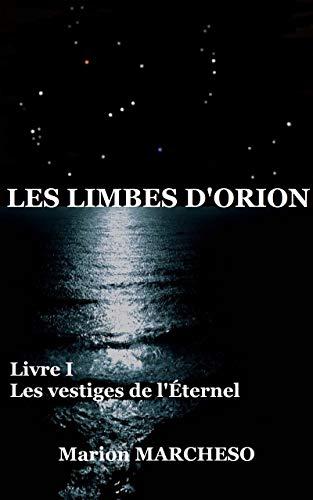 Couverture du livre Les Limbes d'Orion: Les vestiges de l'Éternel