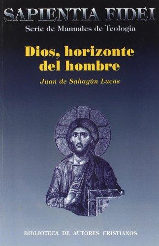 Dios, horizonte del hombre (SAPIENTIA FIDEI) por Juan de Sahagún Lucas Hernández
