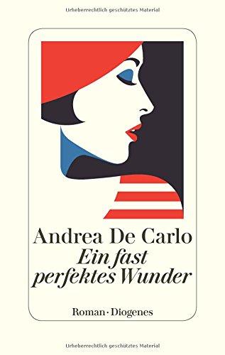 Buchseite und Rezensionen zu 'Ein fast perfektes Wunder' von Andrea De Carlo