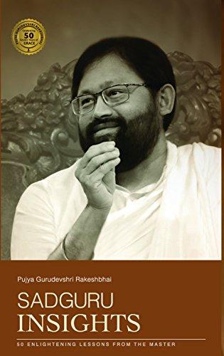 Sadguru Insights: 50 Enlightening Lessons From The Master por Pujya Gurudevshri Rakeshbhai epub