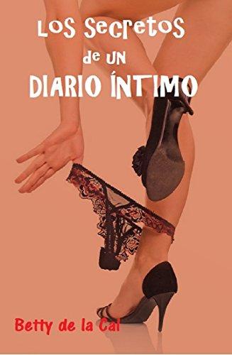 Los Secretos de un Diario Íntimo: Una viuda insatisfecha por Betty  De la Cal