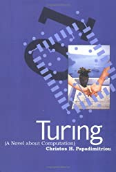 Turing (A Novel about Computation) (MIT Press) by Christos H. Papadimitriou (2003-10-10)