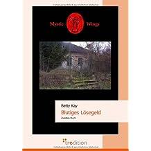 Mystic Wings - Blutiges Lösegeld: Zweites Buch