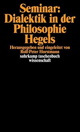 Seminar: Dialektik in der Philosophie Hegels: Herausgegeben und eingeleitet von Rolf-Peter Horstmann (suhrkamp taschenbuch wissenschaft)
