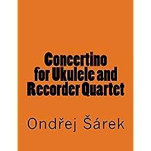 Concertino for Ukulele and Recorder Quartet