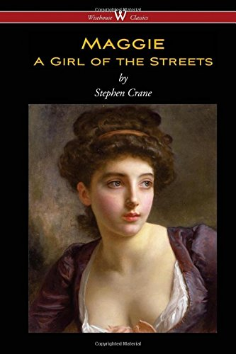 The Project Gutenberg E-text of Maggie A Girl of the Streets, by.