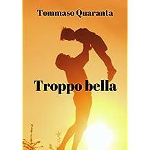 Troppo bella (Italian Edition)