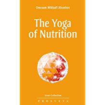 The Yoga of Nutrition (Izvor Collection Book 204) (English Edition)