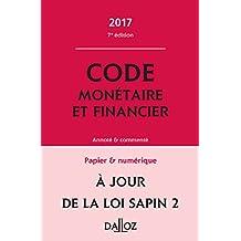 Code monétaire et financier 2017, annoté et commenté - 7e éd.