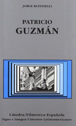 Patricio Guzmán (Cátedra/Filmoteca Española. Cineastas Latinoamericanos) por Jorge Ruffinelli