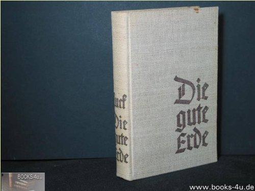 Buchcover Die gute Erde : Roman d. chines. Menschen. [Übertr. aus d. Engl. v. Ernst Simon]