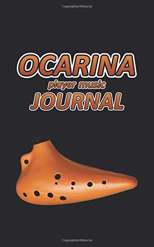 Ocarina player music Journal: Music blank sheets notebook for musicians and songwriters. (Awesome Music notebooks, Band 26)