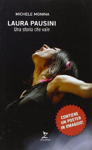 Laura Pausini. Una storia che vale por Michele Monina