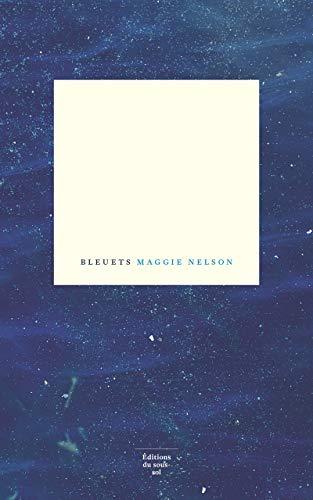 Bleuets par Maggie Nelson