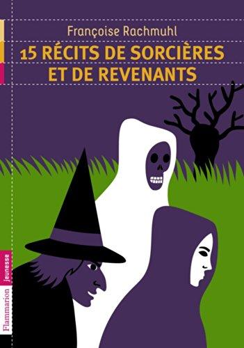 15 récits de sorcières et de revenants