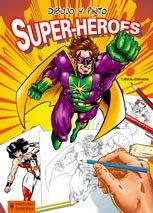 Dibujo y pinto super-héroes por Thierry Beaudenon