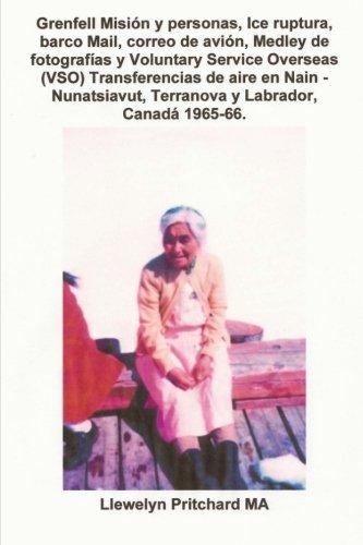 Grenfell Misión y personas, Ice ruptura, barco Mail, correo de avión, Medley de fotografías y Voluntary Service Overseas (VSO) Transferencias de aire ... Canadá 1965-66.: Photo Albums: Volume 5