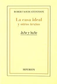 La casa ideal y otros textos par Robert Louis Stevenson
