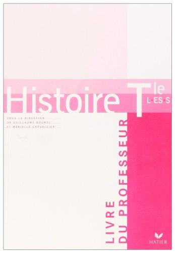 Histoire Tle L-ES-S : Livre du professeur par Guillaume Bourel, Marielle Chevallier
