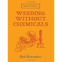 Bob's Basics Weeding Without Chemicals
