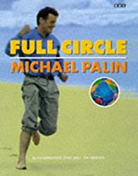 Full Circle: A Pacific Journey with Michael Palin by Michael Palin (1997-09-01)
