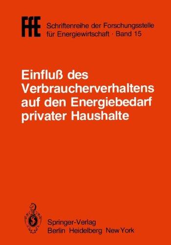 Einfluß des Verbraucherverhaltens auf den Energiebedarf privater Haushalte: Vorträge der Tagung in München am 16. Oktober 1981 (FfE - Schriftenreihe ... für Energiewirtschaft, Band 15)