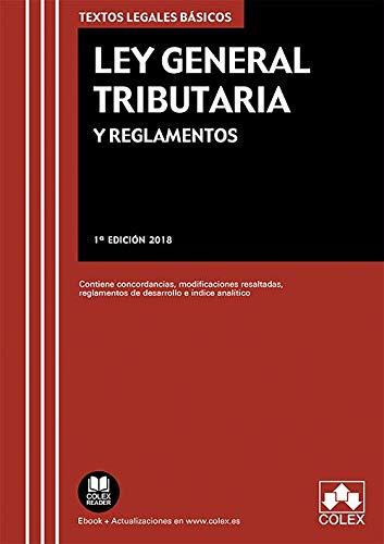 Ley General Tributaria y Reglamentos: Contiene concordancias, modificaciones resaltadas, reglamentos de desarrollo e índice analítico (TEXTOS LEGALES BÁSICOS) por Editorial Colex S.L.