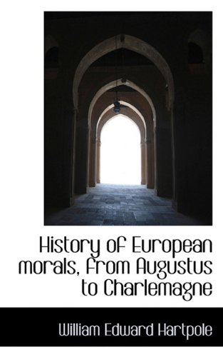 History of European morals, from Augustus to Charlemagne