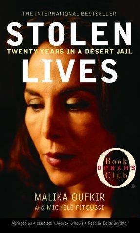 Stolen Lives: Twenty Years in a Desert Jail by Malika Oufkir (2001-07-01)