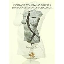 Violencia contra las mujeres: Descripción e intervención biopsicosocial (Colección Huarte de San Juan. Serie Psicología)