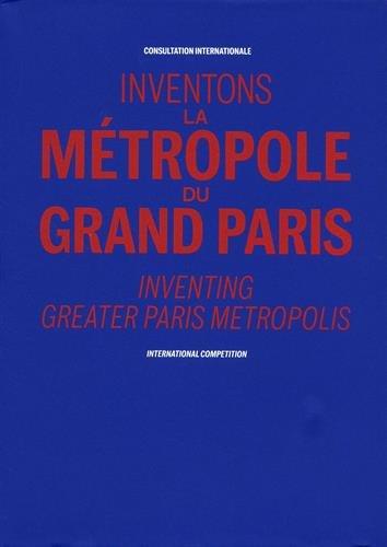Inventons la Métropole du Grand Paris : Consultation internationale par Collectif