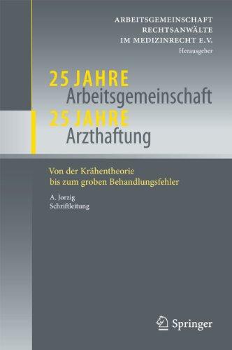 25 Jahre Arbeitsgemeinschaft - 25 Jahre Arzthaftung: Von der Krähentheorie bis zum groben Behandlungsfehler