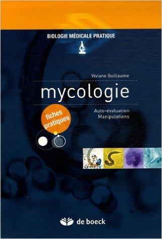 Mycologie : Auto-valuation, Manipulations de Viviane Guillaume,Louis-Grald Alcindor (Prface) ( 4 mai 2006 )