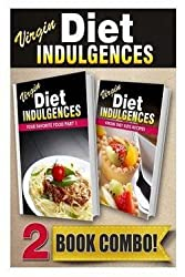 Your Favorite Food Part 1 and Virgin Diet Kids Recipes: 2 Book Combo (Virgin Diet Indulgences) by Juila Ericsson (2014-06-13)