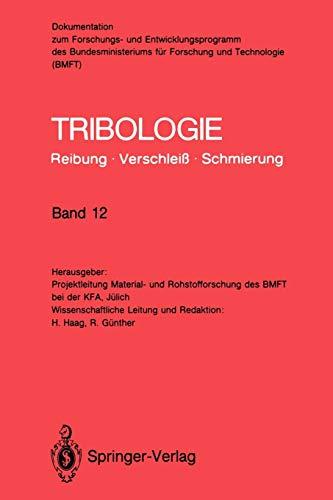 Tribologie: Reibung · Verschleiß · Schmierung: Abrasivverschleiß, Mischreibung, Betriebsverhalten von Reibungssystemen, Oberflächenbehandlung ... Verschleiß, Schmierung (12), Band 12)