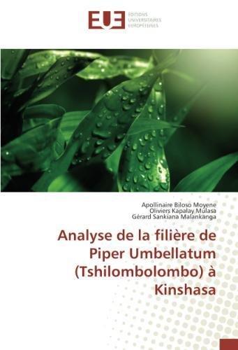 Analyse de la filière de Piper Umbellatum (Tshilombolombo) à Kinshasa (OMN.UNIV.EUROP.) por Apollinaire Biloso Moyene