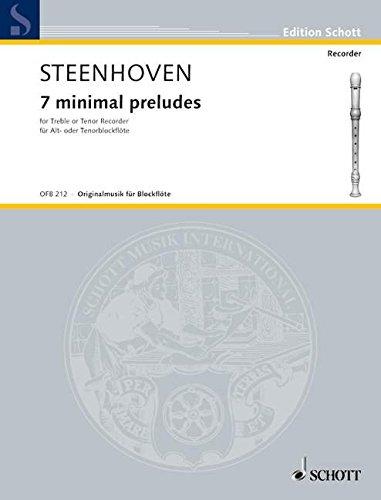 7 minimal preludes: Alt- oder Tenor-Blockflöte. (Edition Schott)