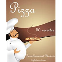 Pizza 50 recettes (French Edition)