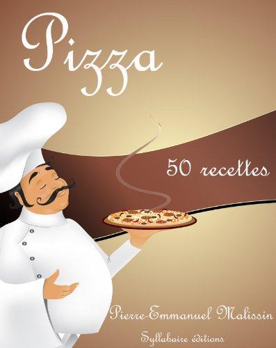 Pizza 50 recettes par Pierre-Emmanuel Malissin