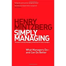 Simply Managing: What Managers Do _ and Can Do Better by Henry Mintzberg (2013-09-02)