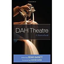 DAH Theatre: A Sourcebook