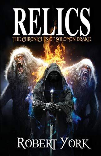 Relics: The Chronicles of Solomon Drake