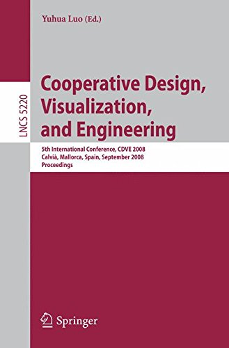 Cooperative Design, Visualization, and Engineering: 5th International Conference, CDVE 2008 Calvià, Mallorca, Spain, September 21-25, 2008 ... (Lecture Notes in Computer Science)