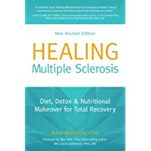 Healing Multiple Sclerosis, New Revised Edition Diet, Detox & Nutritional Makeover for Total Recovery
