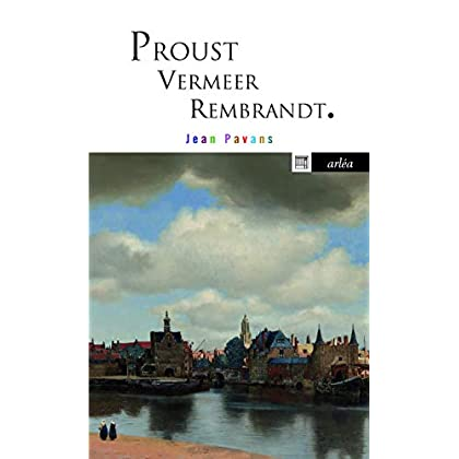 Proust, Vermeer, Rembrandt