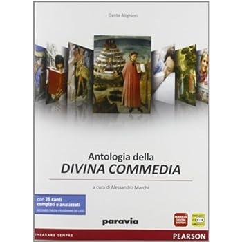 Antologia Della Divina Commedia. Con 25 Canti Completi E Analizzati Secondo I Nuovi Programmi Dei Licei