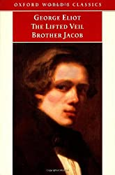 The Lifted Veil / Brother Jacob (Oxford World's Classics) by George Eliot (1999-11-11)